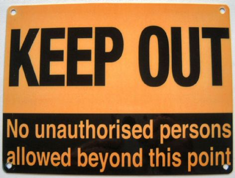 KEEP OUT NO UNAUTHORISED PERSONS
